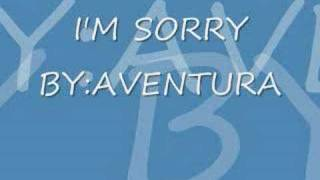 Watch Aventura Im Sorry video
