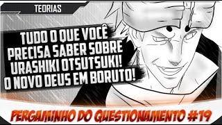 P.Q#19 - TUDO SOBRE URASHIKI OTSUTSUKI! O TERCEIRO DEUS EM BORUTO.