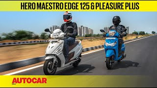Hero Maestro Edge 125 & Pleasure Plus | First Ride Review | Autocar India