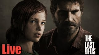 The Last of us : ( Livestream ) Remastered \ OMG!!! I love this Game!!!