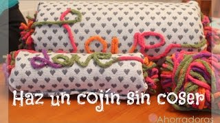 Cómo hacer un cojín sin coser. ¡¡Chulísimo!!  How to make a cushion without sewing
