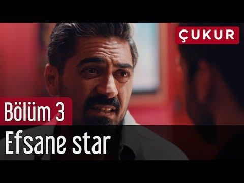 Çukur 3. Bölüm - Efsane Star