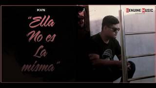KVN | Ella No Es La Misma - Video Lirycs