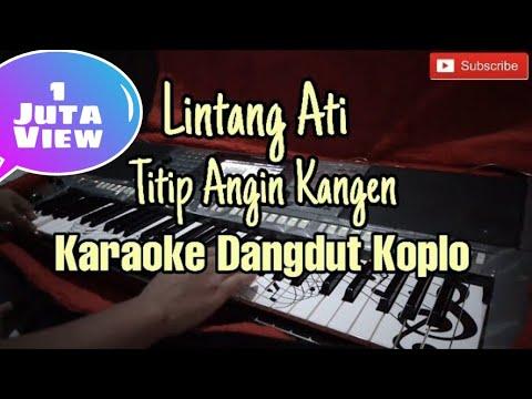 Download Lintang Ati / Titip Angin Kangen Karaoke Dangdut Koplo Mp4 baru