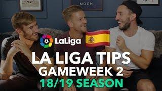 La Liga Tips - Gameweek 2 - 2018/2019