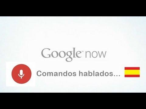 Google Now. comandos por voz (Español)