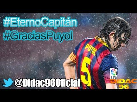 Gracias Carles Puyol - El Eterno Capitán FC Barcelona