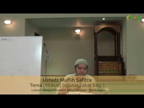 Ust. Muflih Safitra - Hukum Seputar Zakat Bag. I