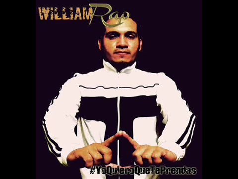 Yo quiero que te prendas - William Rap