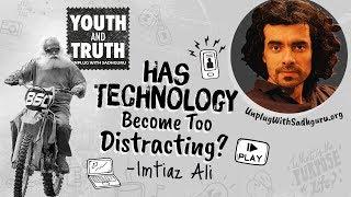 Has Technology Become Too Distracting? Imtiaz Ali Asks Sadhguru