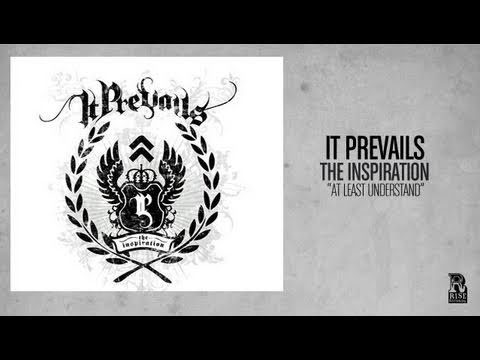 It Prevails - At Least Understand