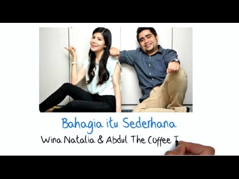 download lagu Wina Natalia & Abdul The Coffee Theory - Bahagia Itu Sederhana (Lirik) gratis