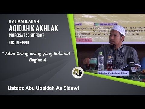 Ustadz Abu Ubaidah As Sidawi - Jalan Orang Orang Yang Selamat Bag. 4