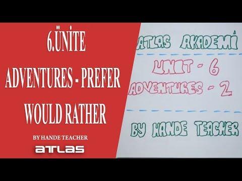 TEOG 8.SINIF 6.ÜNİTE - ADVENTURES - PREFER - WOULD RATHER
