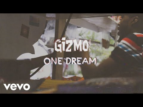 Gizmo876 - One Dream (Official Video)