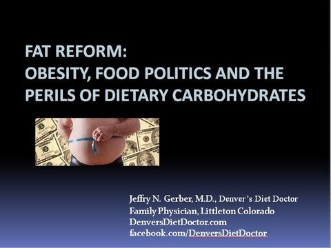 Fat Reform - Obesity, Food Politics and the Perils of Dietary Carbohydrates - ASBP Orlando