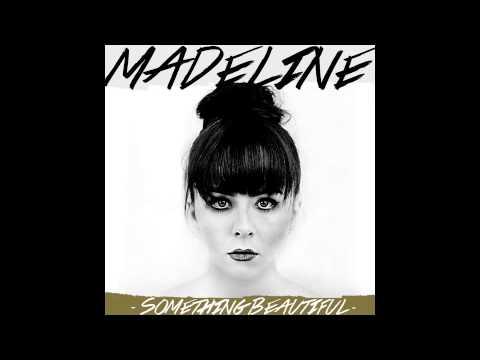 Madeline - Something Beautiful