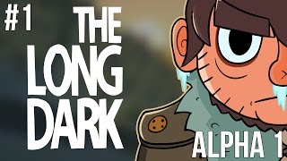 LETS PLAY THE LONG DARK | ALPHA 1 | EPISODE 1