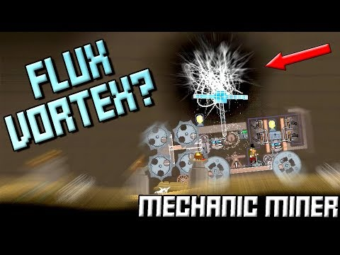 WHAT IS A FLUX VORTEX? + Cave Beast Revenge! -  Mechanic Miner Gameplay Ep3