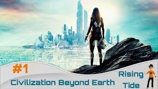 Civilization Beyond Earth: Rising Tide - gameplay en español #1 - La fundación
