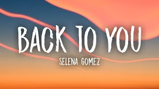 Download Lagu Selena Gomez - Back To You (Lyrics) Gratis STAFABAND