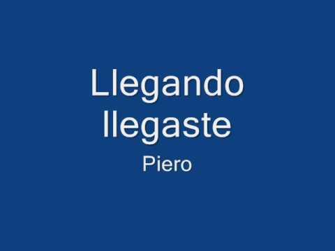 Piero - Llegando llegaste - con notas para guitarra