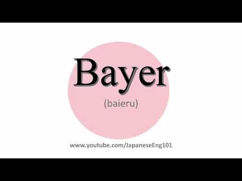 How to Pronounce Bayer
