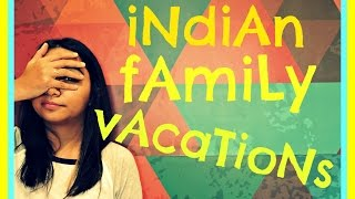 Indian Family Vacations | MostlySane | Latest Funny Videos