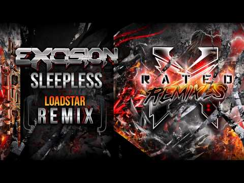 Excision - Sleepless (Loadstar Remix) - X Rated Remixes