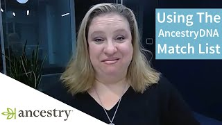 Making Discoveries With the New and Improved AncestryDNA Match List | Ancestry