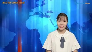 Bản tin công nghệ số 15 cùng Ap24h TV