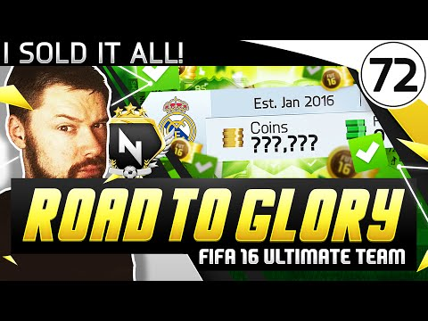 I SOLD EVERYTHING! - FUT ROAD TO GLORY!! - #72 - FIFA 16 Ultimate Team
