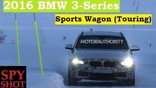 2016 BMW 3-Series Sports Wagon (Touring) Spy Shot !