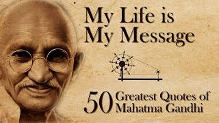 Greatest Quotes of Mahatma Gandhi - My Life Is My Message - with Music - Heart Fables