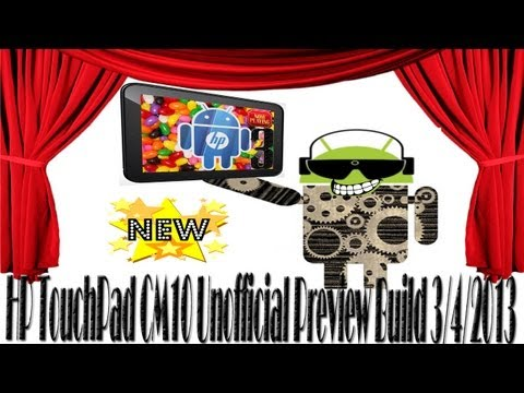 HP TouchPad CM10 Unofficial Preview Build by Jcsullins 4/18/2013
