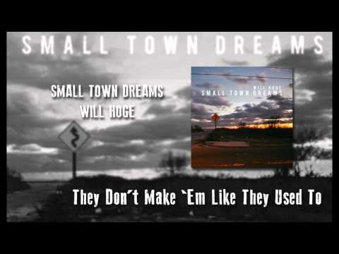 Will Hoge - They Dont Make Em Like They Used To