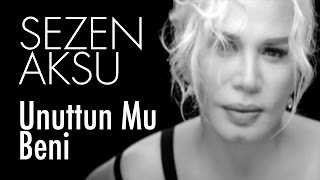 Sezen Aksu - Unuttun Mu Beni (Official Video)