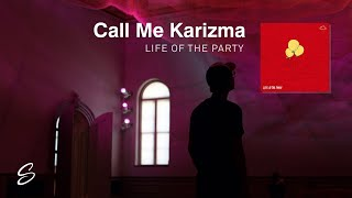 Call Me Karizma - Life Of The Party