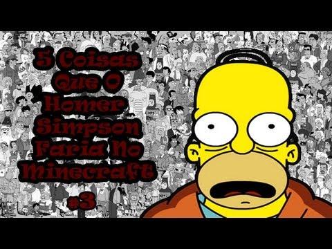 5 Coisas Que o Homer Simpson faria no Minecraft   Parte 3