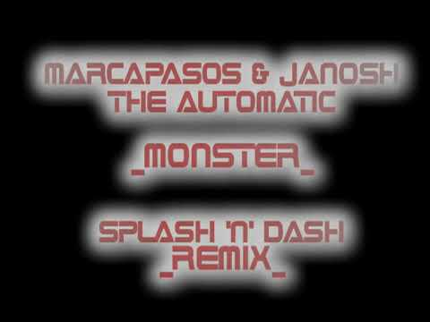 Marcapasos & Janosh & The Automatic   Monster Splash N Dash...