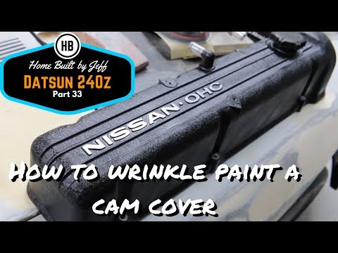 How to wrinkle paint a cam cover - Project 240z