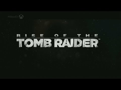 Rise of the Tomb Raider Trailer Announcemt Trailer E3 2014 Xbox One / Playstation 4