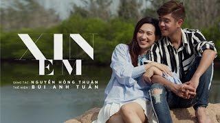 Xin Em - Bùi Anh Tuấn (Official MV)
