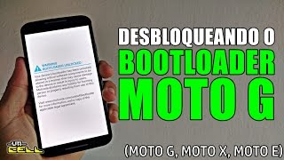 Desbloqueando o Bootloader do Moto G Todas os modelos e versões