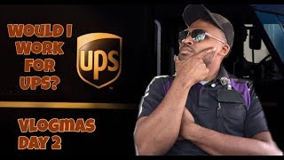 WOULD I WORK FOR UPS? | VLOGMAS DAY 2