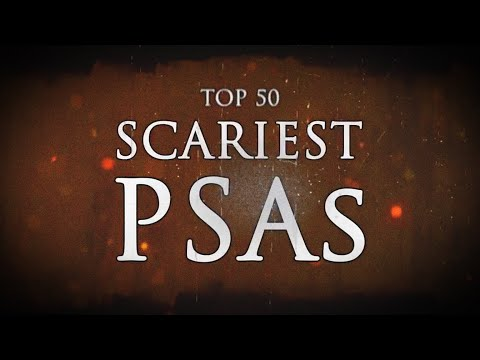 TOP 50: SCARIEST PSAs (Public Service Announcements)