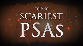 TOP 50: SCARIEST PSAs – USA & CANADA
