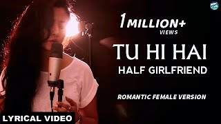 download lagu Tu Hi Hai - Half Girlfriend  Female Version gratis