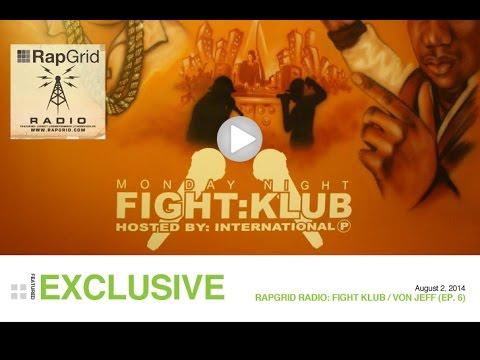 Rap Grid Radio: Fight Klub / Von Jeff (Episode 6)