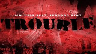 Jah Cure Ft Spragga Benz Trouble Audio November 2018